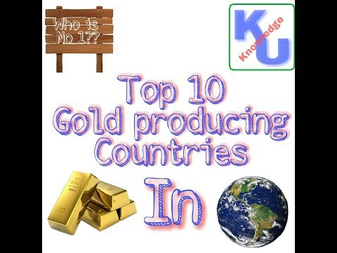 Top 10 gold producing countries in 2017