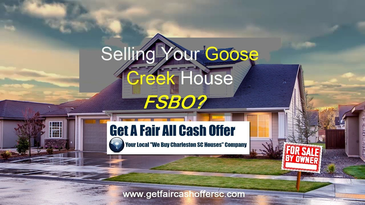 Selling Your Goose Creek SC House FSBO?