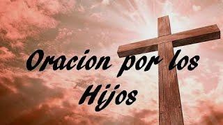 ORACION POR LOS HIJOS # 2 - Sangre y Agua- Oraciones para Pedirle a Dios