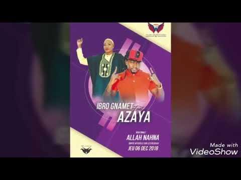 IBRO GNAMET FT AZAYA - ALLAH NAHNA (New Audio)