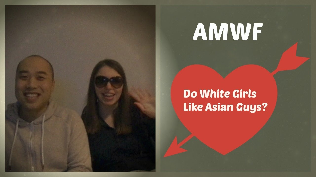 Do White Girls Like Asian Guys Amwf - Youtube-2806