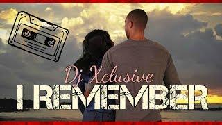 I REMEMBER ~ DJ XCLUSIVE G2B (Audio) Produced By Brazen1Beats
