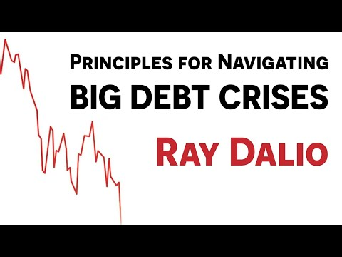 Navigating Big Debt Crises by Ray Dalio