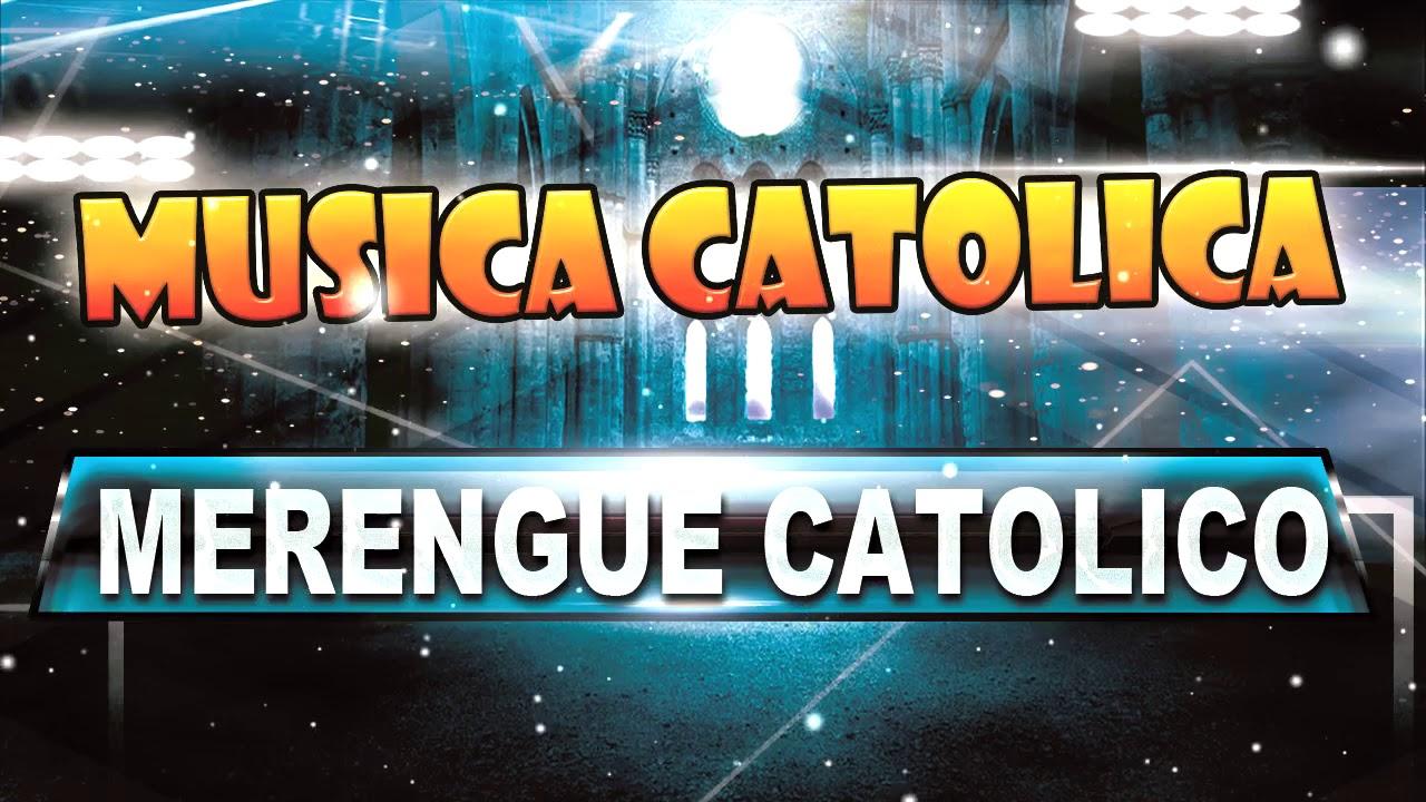 Merengue Catolico 2019 Mix /Musica Catolica - de alabanzas ...