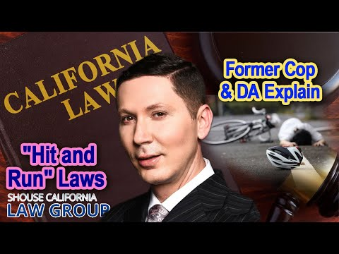 "CA ""Hit & Run"" Laws - A former cop & DA explain"