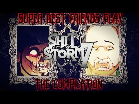 Super Best Friends Play: SHITSTORM 7 COMPILATION