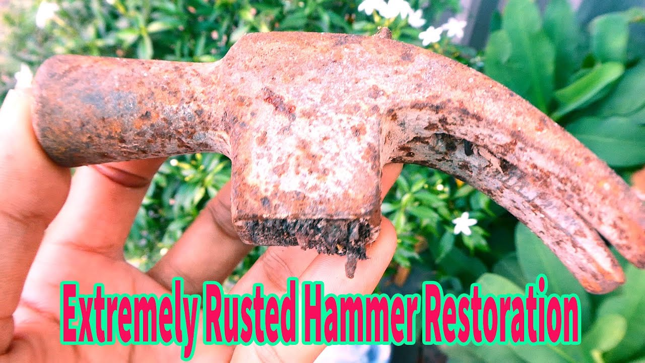 Old and Extremely Rusted Hammer Restoration