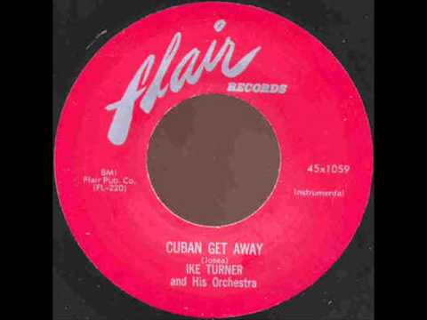 Cuban Get Away -  Ike Turner
