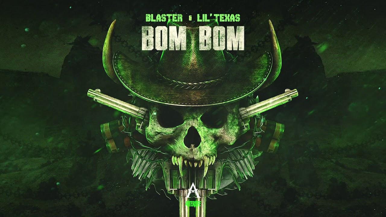 BLASTER & LIL TEXAS - BOM BOM