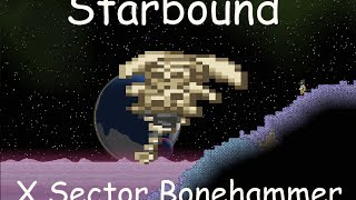 Starbound - X Sector - Legendary Bonehammer [3.3K DPS]