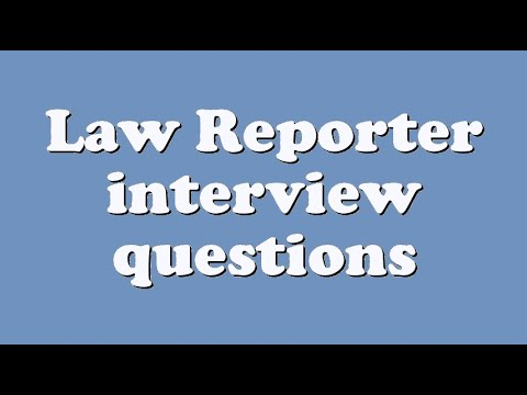 Law Reporter interview questions