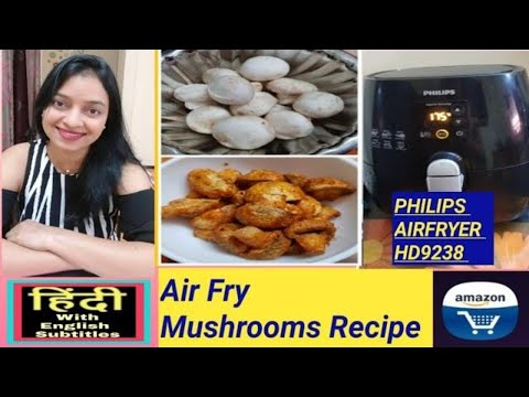 air-fry-mushrooms-recipe-in-philips-air-fryer-hd-9238---in-hindi