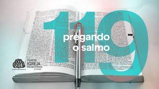 Culto Matinal - Pregando o Salmo 119 | Rev. Marcio Cleib