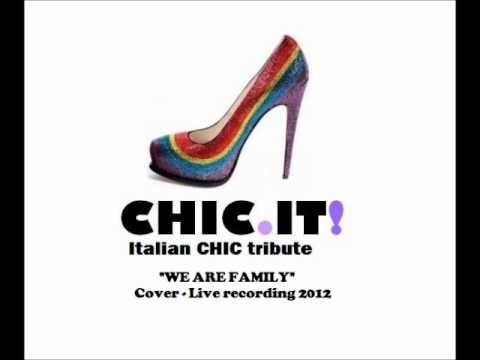 CHIC IT! Italian Chic Tribute Band -WE ARE FAMILY COVER.wmv