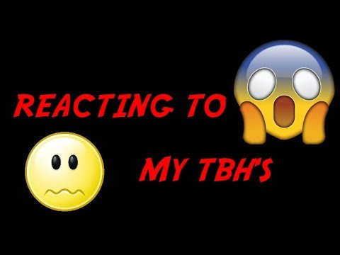 REACTING TO MY TBH'S  |  TBH APP