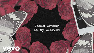 James Arthur - At My Weakest (Lyric Video) Video