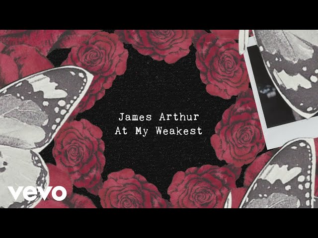 James Arthur - At My Weakest (Lyric Video)