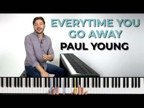 How To Play 'EVERYTIME YOU GO AWAY' By Paul Young On The Piano -- Playground Sessions
