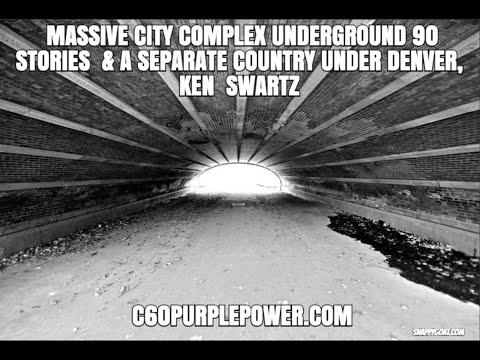 Massive City Complex 90 Stories Underground & A Separate Country Under Denver, Ken Swartz