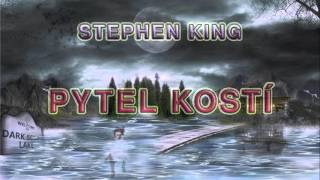 STEPHEN KING. PYTEL KOSTÍ.  AUDIOKNIHA. ČÁST 1/3
