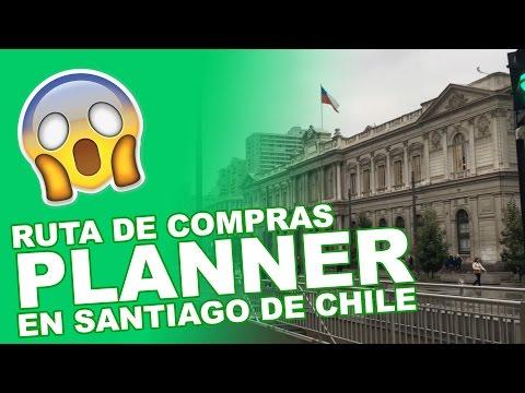 Ruta de Compras Planner en Santiago de Chile - Parte 1