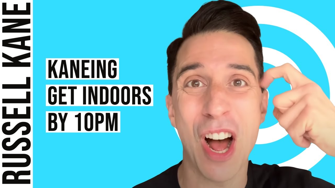 Kaneing: Get Indoors by 10pm (Ft. A Stitch in Time)