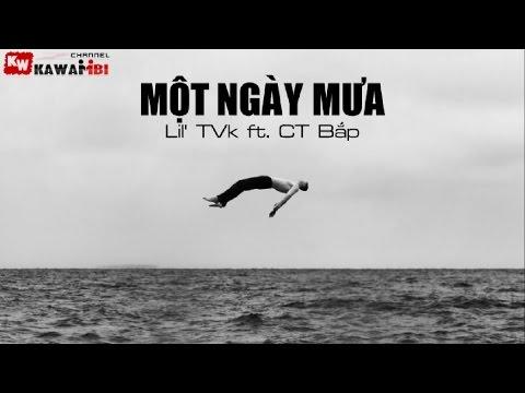 Một Ngày Mưa - Lil' TVk ft. CT Bắp [ Video Lyrics ]