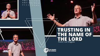 Trusting in the Name of the Lord | Calvary Fellowship |  8.9.2020