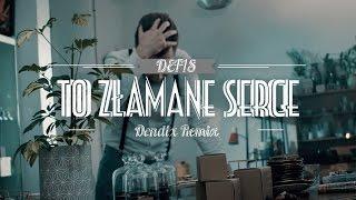 Defis - To złamane serce (Dendix Remix)