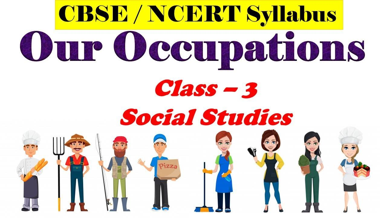 hight resolution of Our Occupations~ Class-3 Social Studies - CBSE / NCERT Syllabus - YouTube