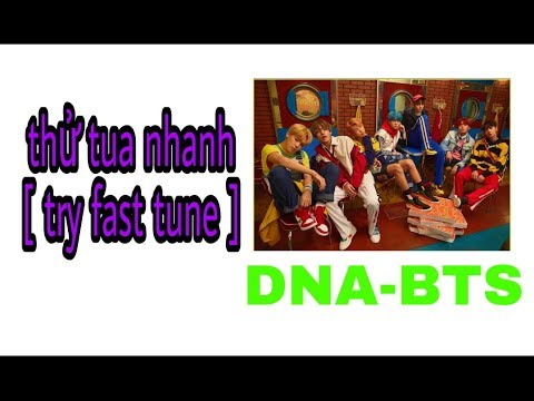 BTS (방탄소년단) 'DNA' Official MV [TRY FAST TUNE][tua nhanh]
