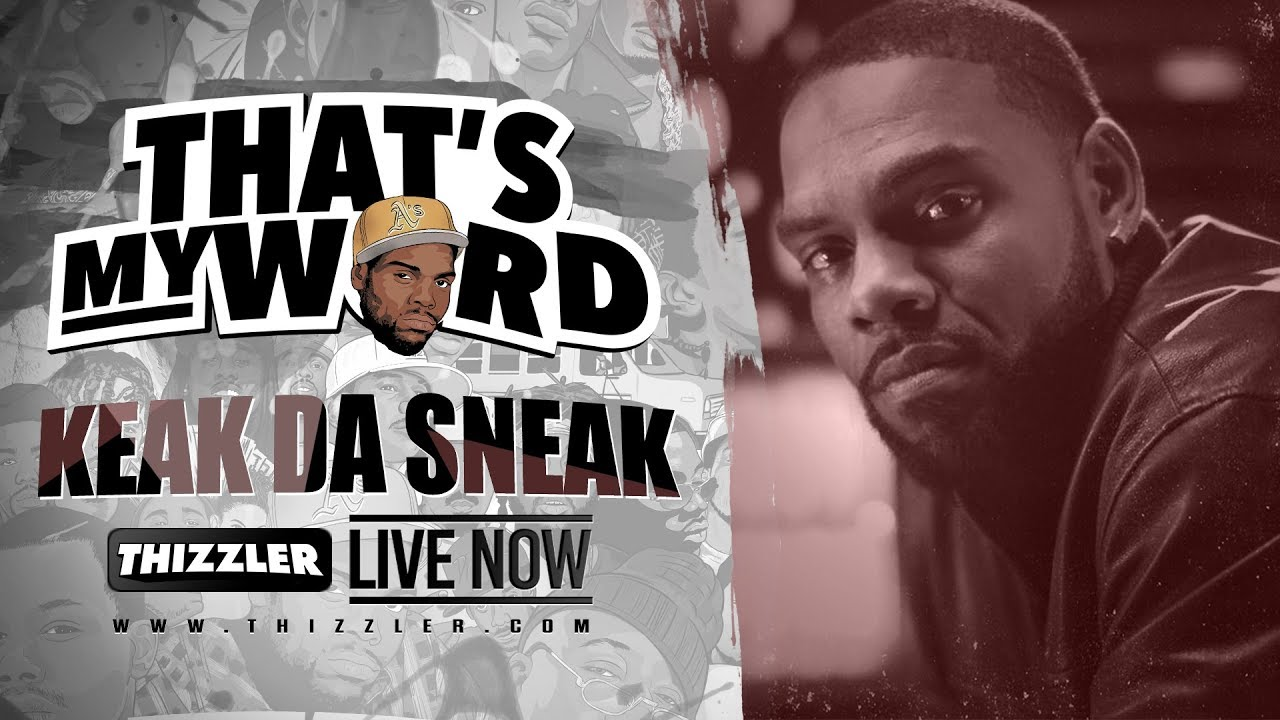 That's My Word || Oakland legends Keak Da Sneak & Darryl