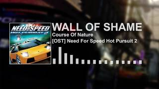 Course Of Nature - Wall Of Shame (Need For Speed: Hot Pursuit 2) [HQ]