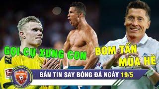ĐIỂM TIN BÓNG ĐÁ 19/5 | Haaland gọi Ronaldo bằng cụ - Zidane đòi Perez mua trụ cột Bayern