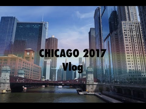 Chicago 2017 | Travel Vlog