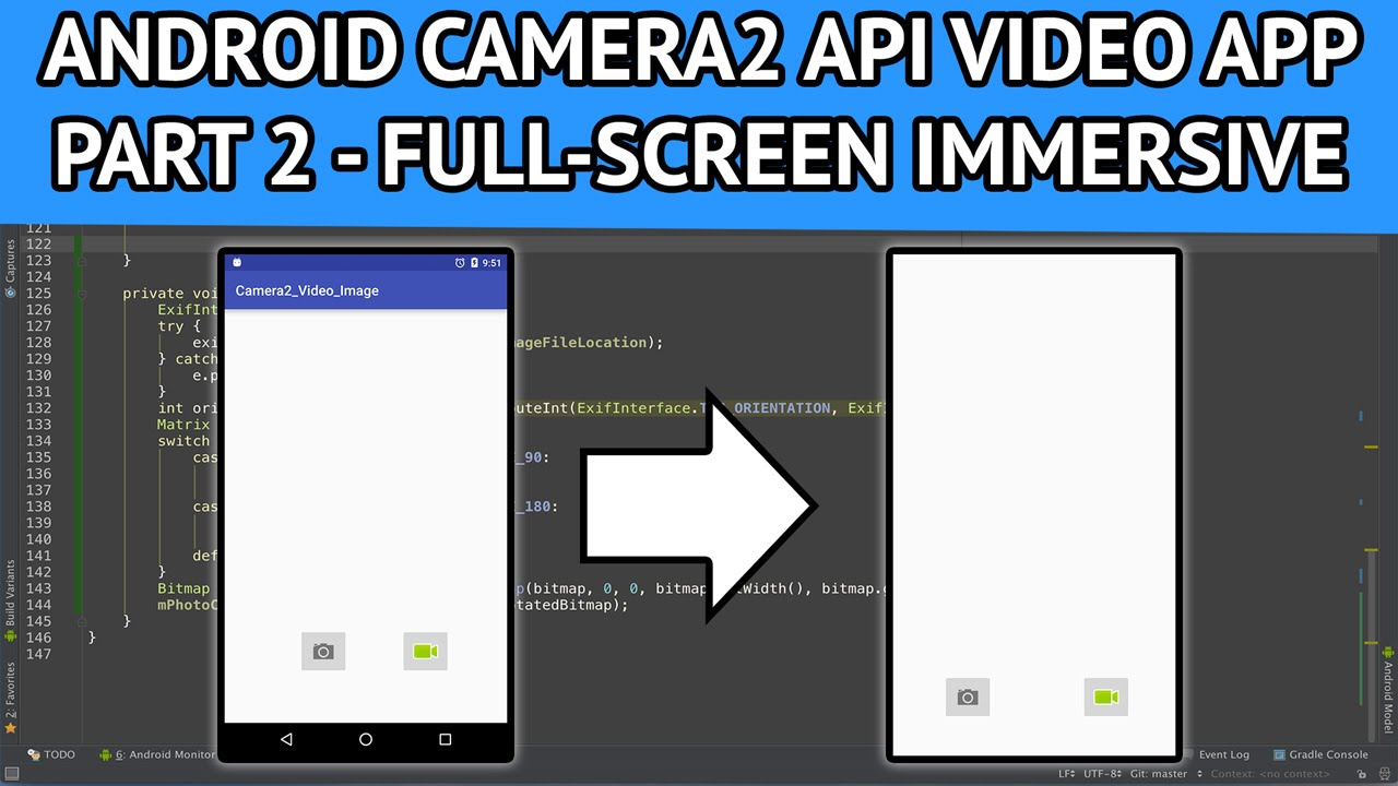 Android Camera2 API Video App - Part 2 Converting app to full screen sticky  immersive mode