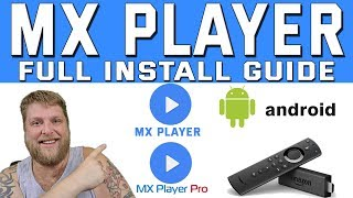MX Player / MX Player Pro on Firestick & Android  |  Easy Install Guide