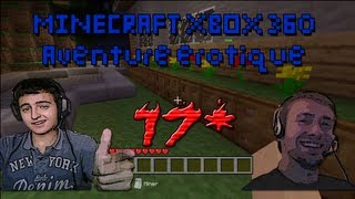 Minecraft Xbox 360 - FR - Aventure Érotique Ep 17 - Vous ne rêvez pas, il y a bien 2 webcams !