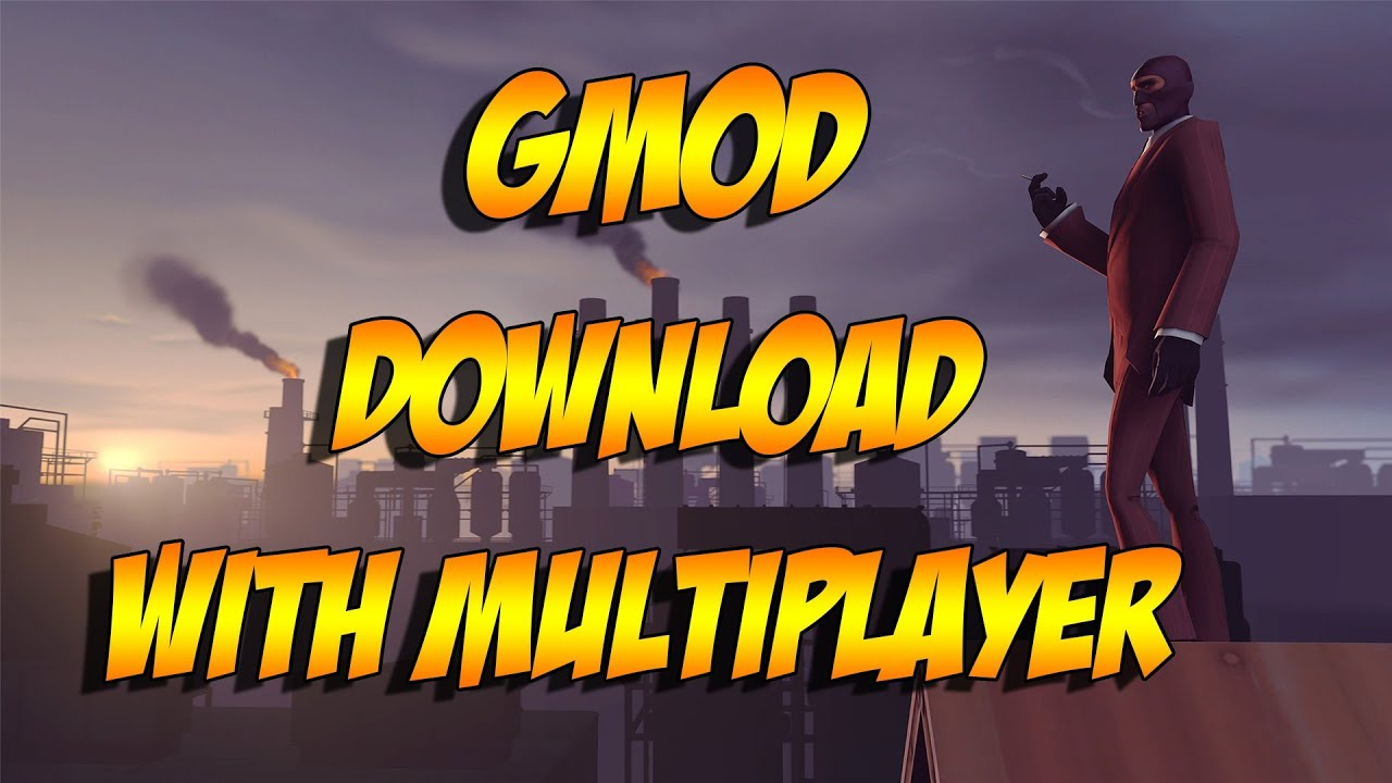 How to download garry's mod with multiplayer for free. 2018.