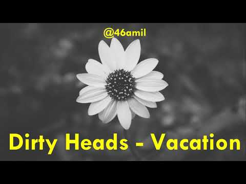 Dirty Heads - Vacation (10 Hours loop)