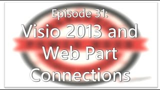 SharePoint Power Hour Episode 31: Visio 2013 and Web Part Connections
