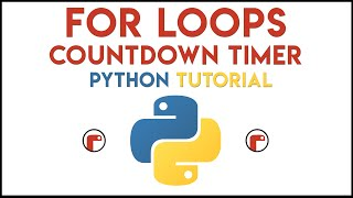 Python - For Loop Tutorial 1 (Countdown Timer)