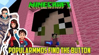 Minecraft: POPULARMMOS FIND THE BUTTON!