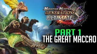 Hunting The Great Maccao! Monster Hunter Generations Ultimate Full Gameplay Part 1