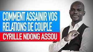 Réflexion spirituelle : Comment assainir vos relations de couple (Cyrille Ndong Assou)