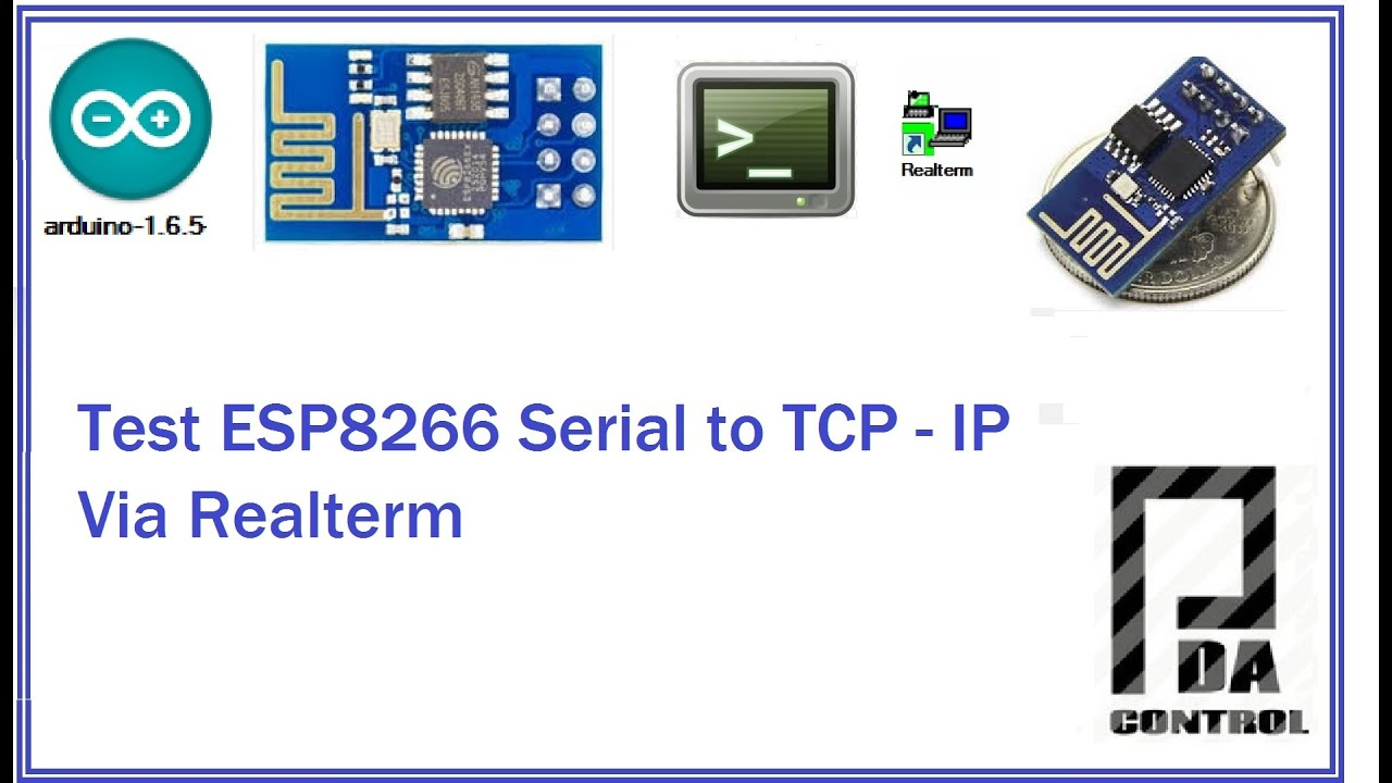 Test TCP-IP to Serial ( ESP8266 - Realterm ) Arduino IDE : PDAControl