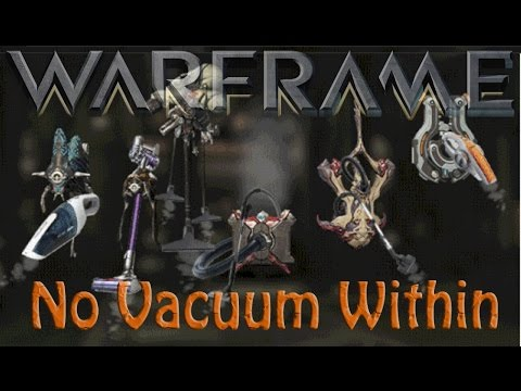 Warframe - No Vacuum Within (its A Mod Again)