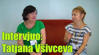 Intervjuo: Tatjana Vŝivceva