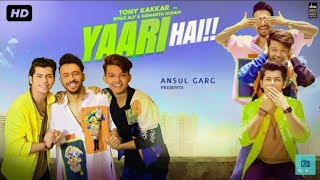 Yaari hai - Tony kakkar, Riyaz, Sidharth Nigam l friendship new song 2019