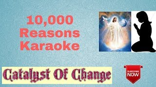 10,000 REASONS Karaoke - Praise and Worship Instrumental, with Lyrics, No Vocals